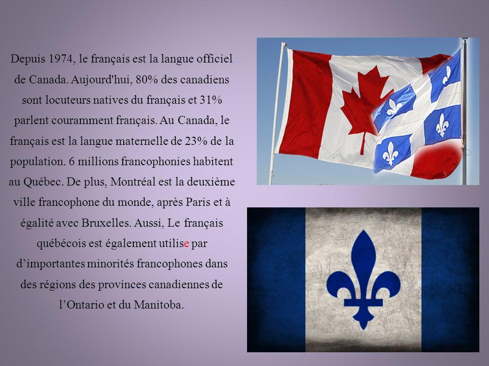 Depuis 1974, le français est la langue officiel de Canada