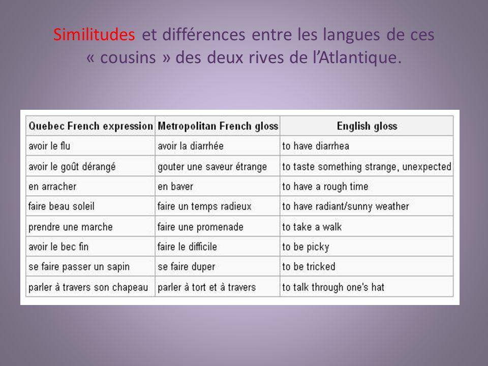 Similitudes et différences entre les langues de ces « cousins » des deux rives de l'Atlantique.