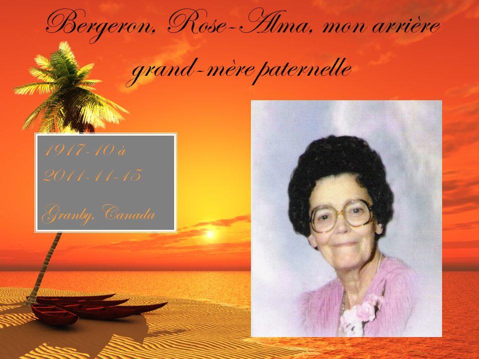 Bergeron, Rose-Alma, mon arrière grand-mère paternelle