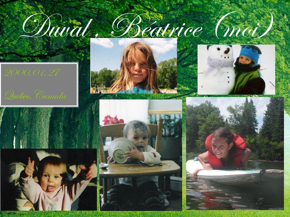 Duval , Béatrice (moi) 2000,01,27 Québec,Canada