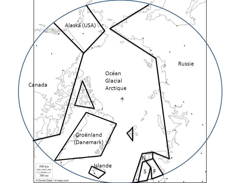 Alaska (USA) Russie Océan Glacial Arctique Canada + Groënland (Danemark) N Islande S F