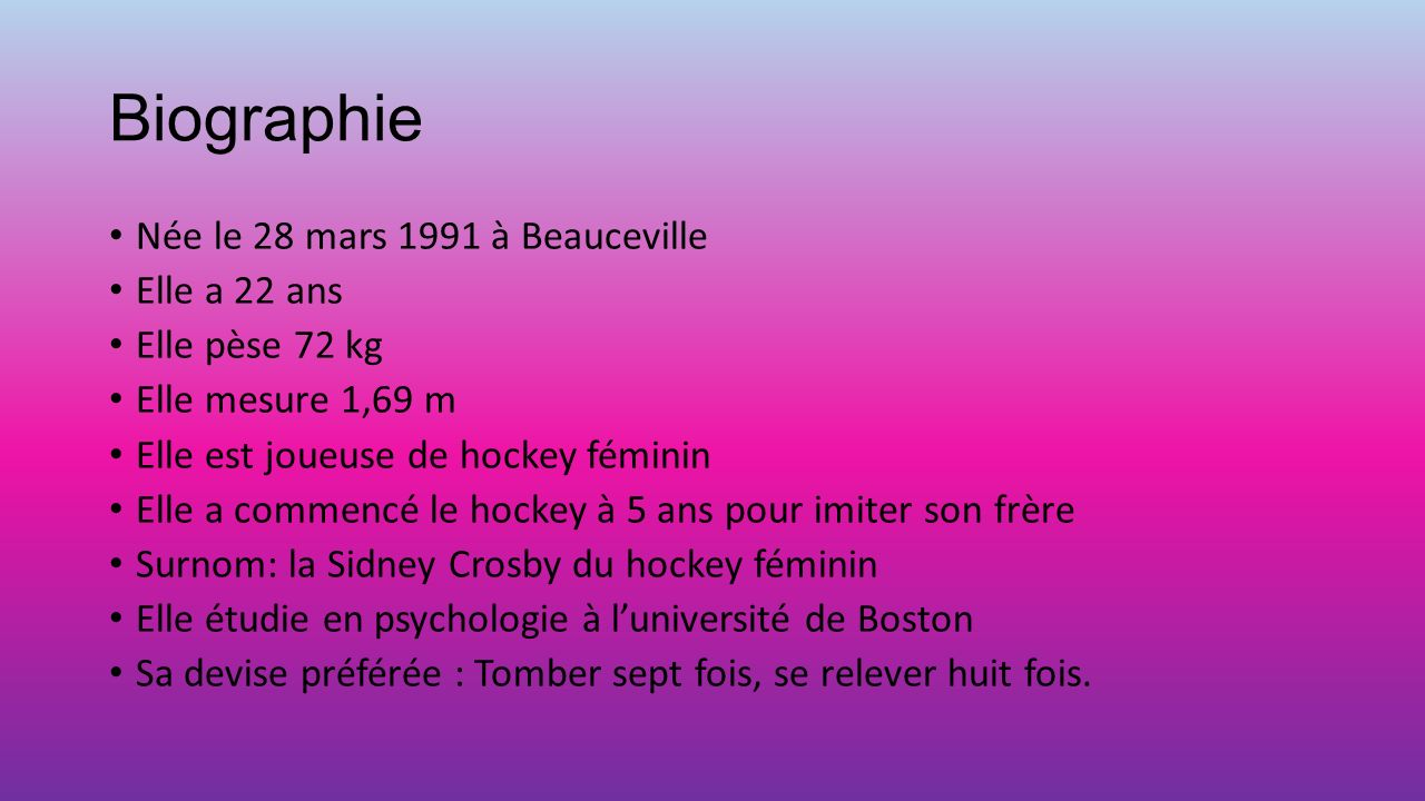 Biographie Née le 28 mars 1991 à Beauceville Elle a 22 ans