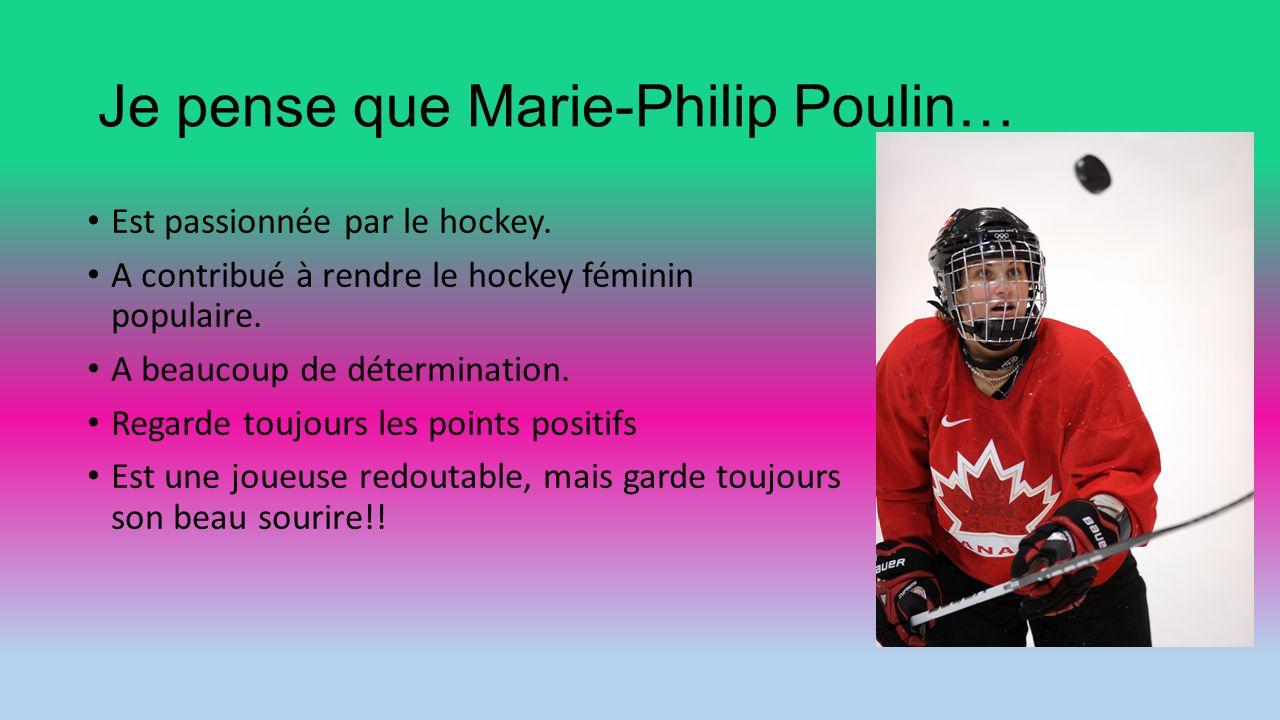 Je pense que Marie-Philip Poulin…
