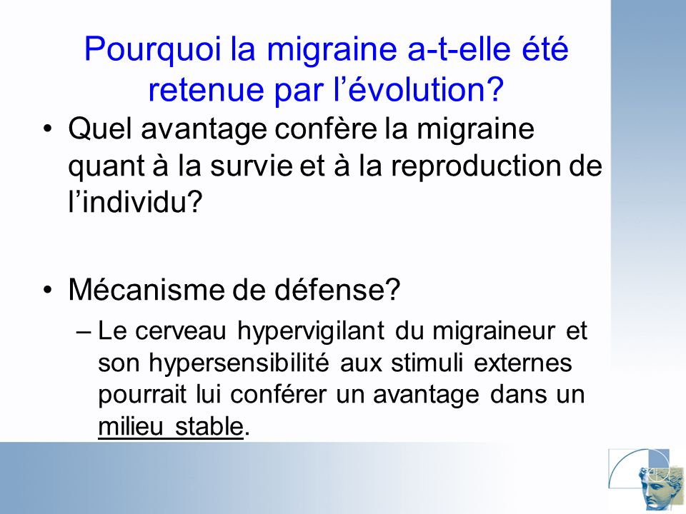 Pourquoi la migraine a-t-elle été retenue par l'évolution