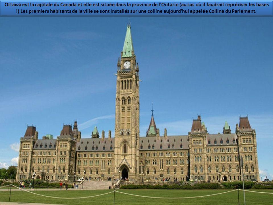 Ottawa est la capitale du Canada et elle est située dans la province de l Ontario (au cas où il faudrait repréciser les bases !) Les premiers habitants de la ville se sont installés sur une colline aujourd hui appelée Colline du Parlement.