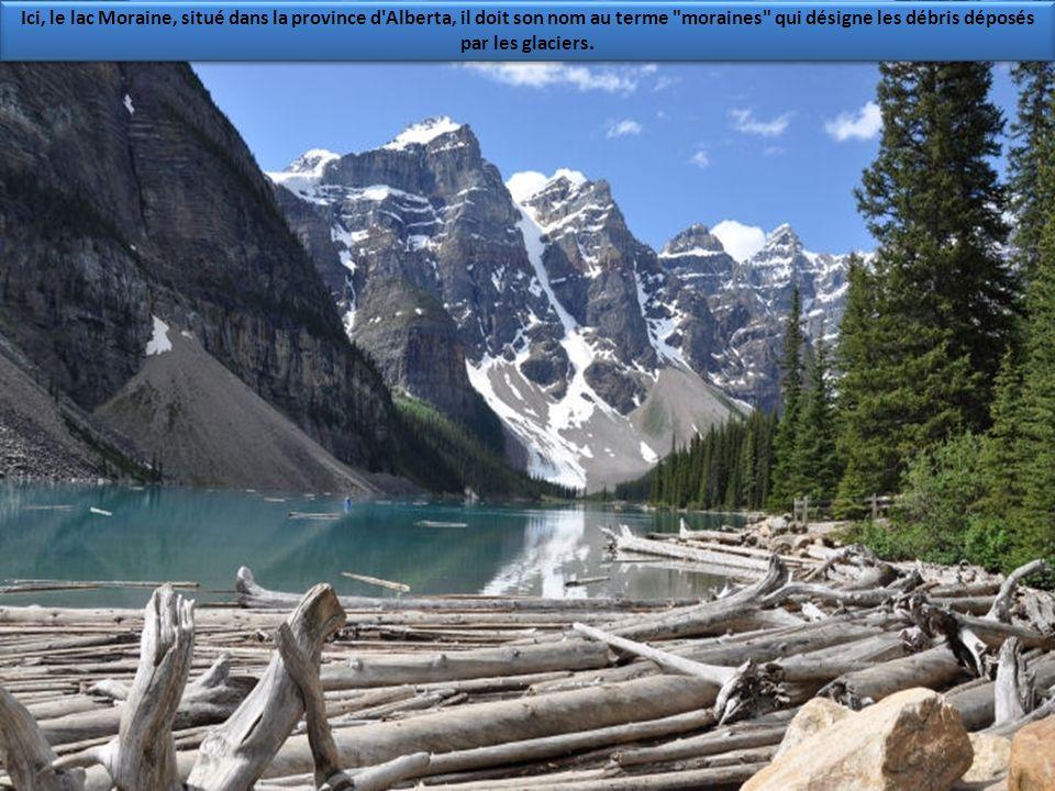 Ici, le lac Moraine, situé dans la province d Alberta, il doit son nom au terme moraines qui désigne les débris déposés par les glaciers.