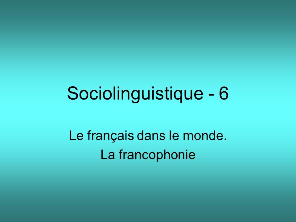 Le français dans le monde. La francophonie