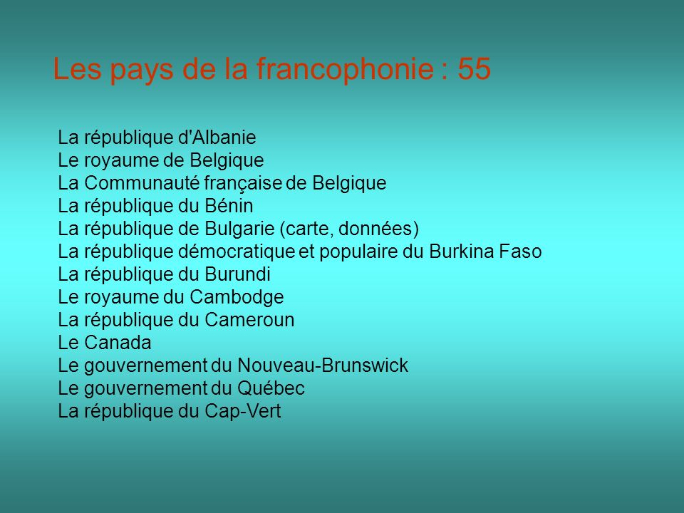 Les pays de la francophonie : 55