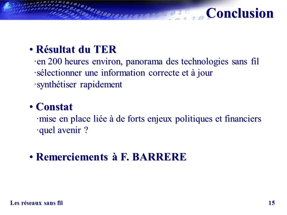 Conclusion Résultat du TER Constat Remerciements à F. BARRERE