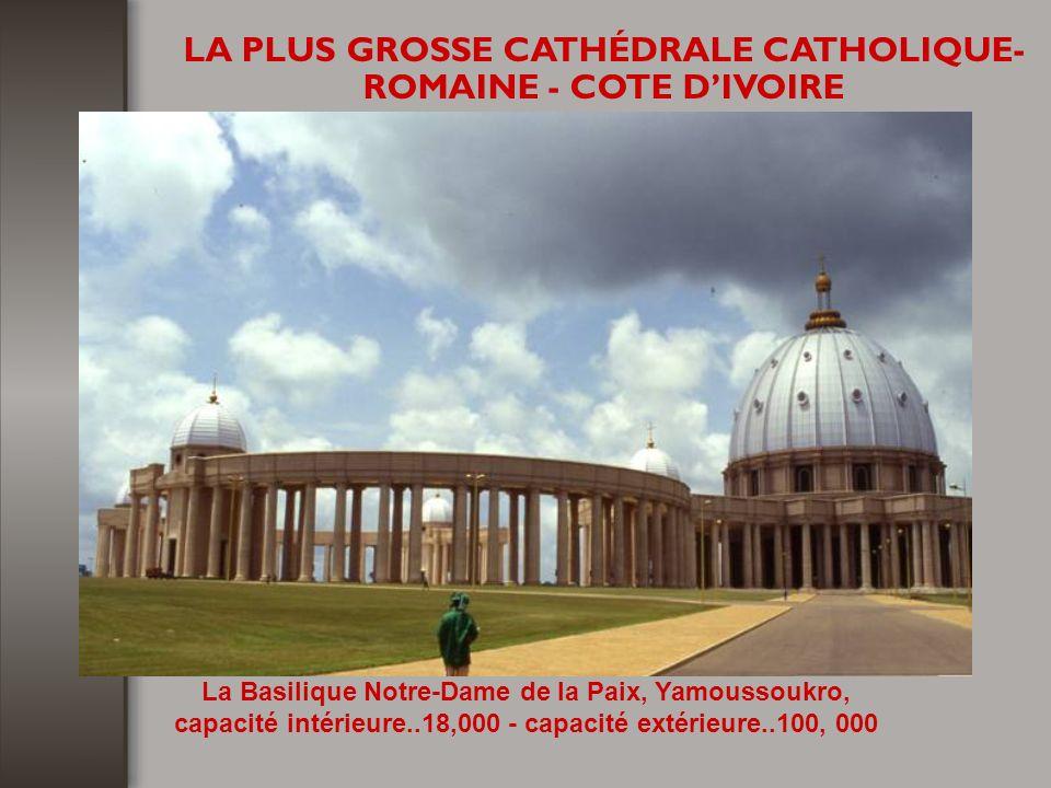 LA PLUS GROSSE CATHÉDRALE CATHOLIQUE-ROMAINE - COTE D'IVOIRE