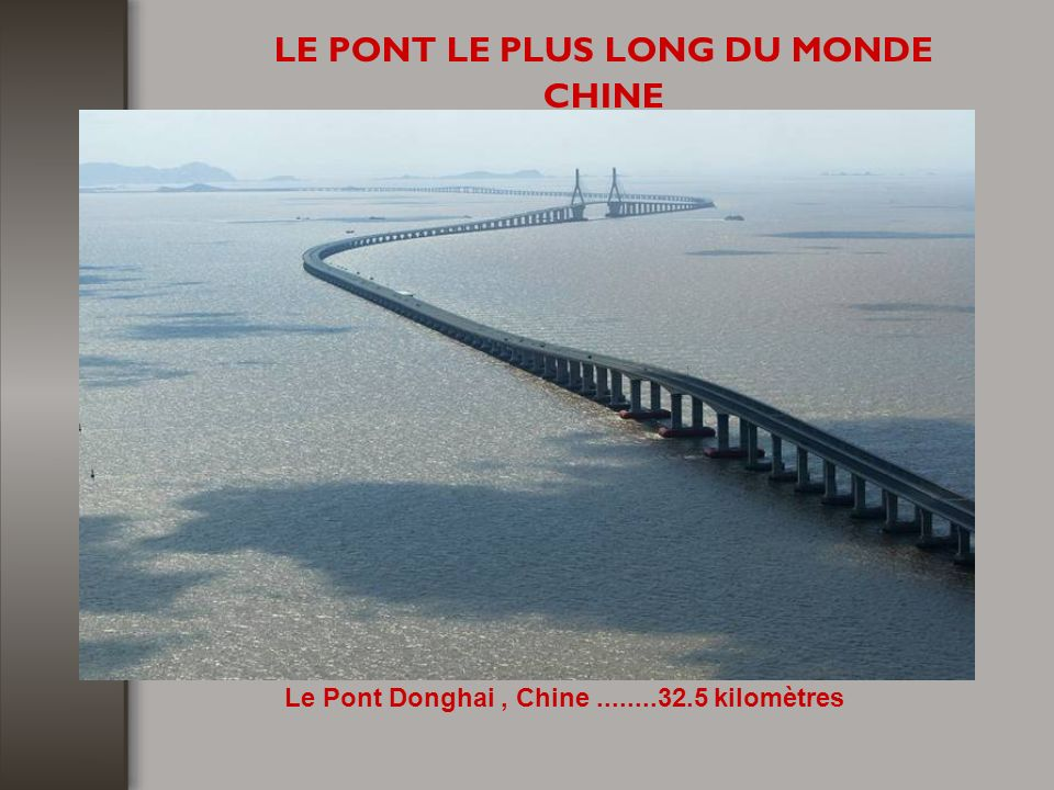 LE PONT LE PLUS LONG DU MONDE