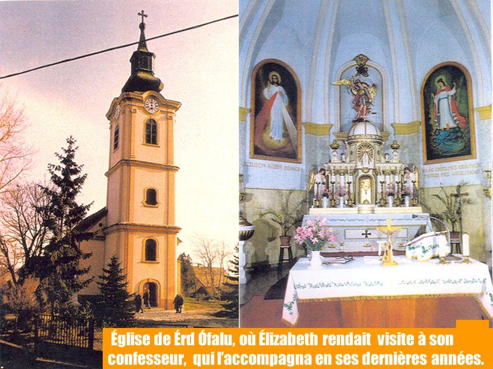 Église de Érd Ófalu, où Élizabeth rendait visite à son confesseur, qui l'accompagna en ses dernières années.