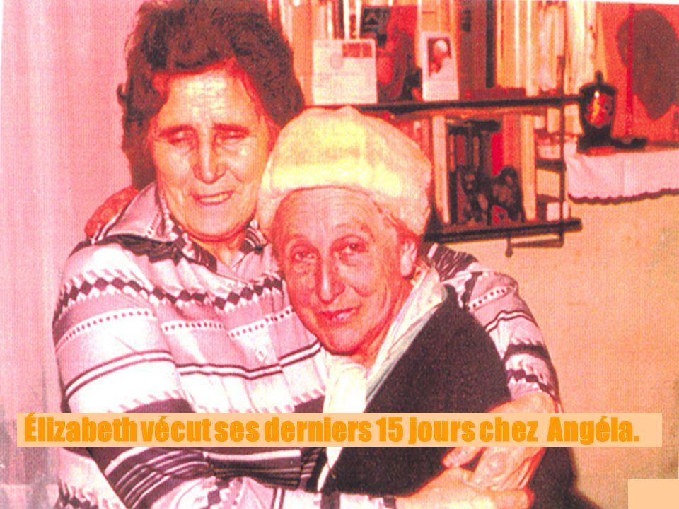 Élizabeth vécut ses derniers 15 jours chez Angéla.
