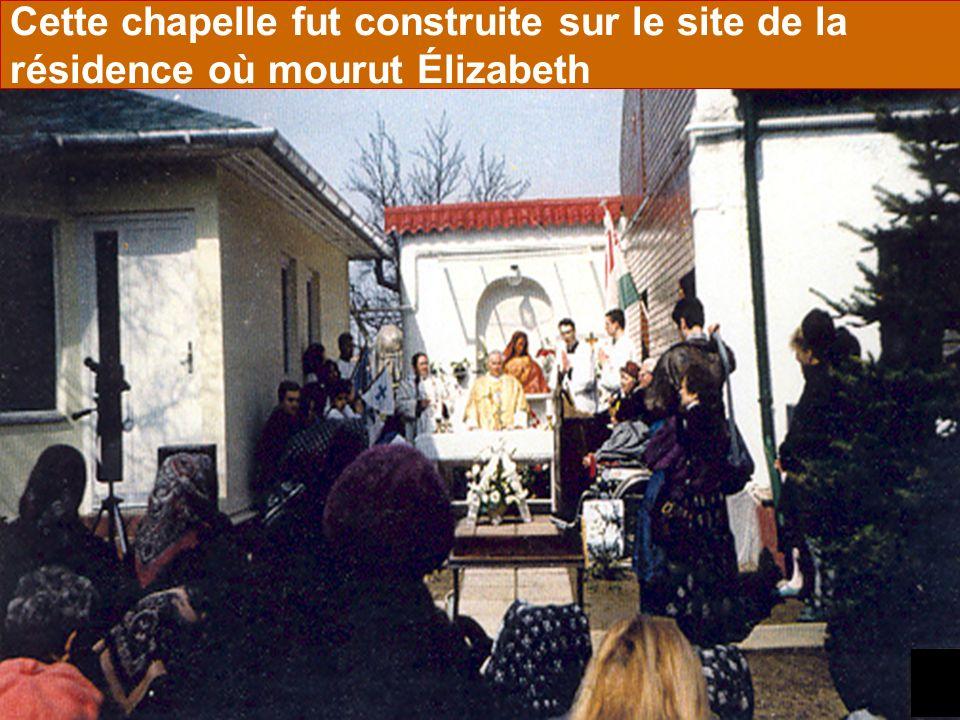 Cette chapelle fut construite sur le site de la résidence où mourut Élizabeth