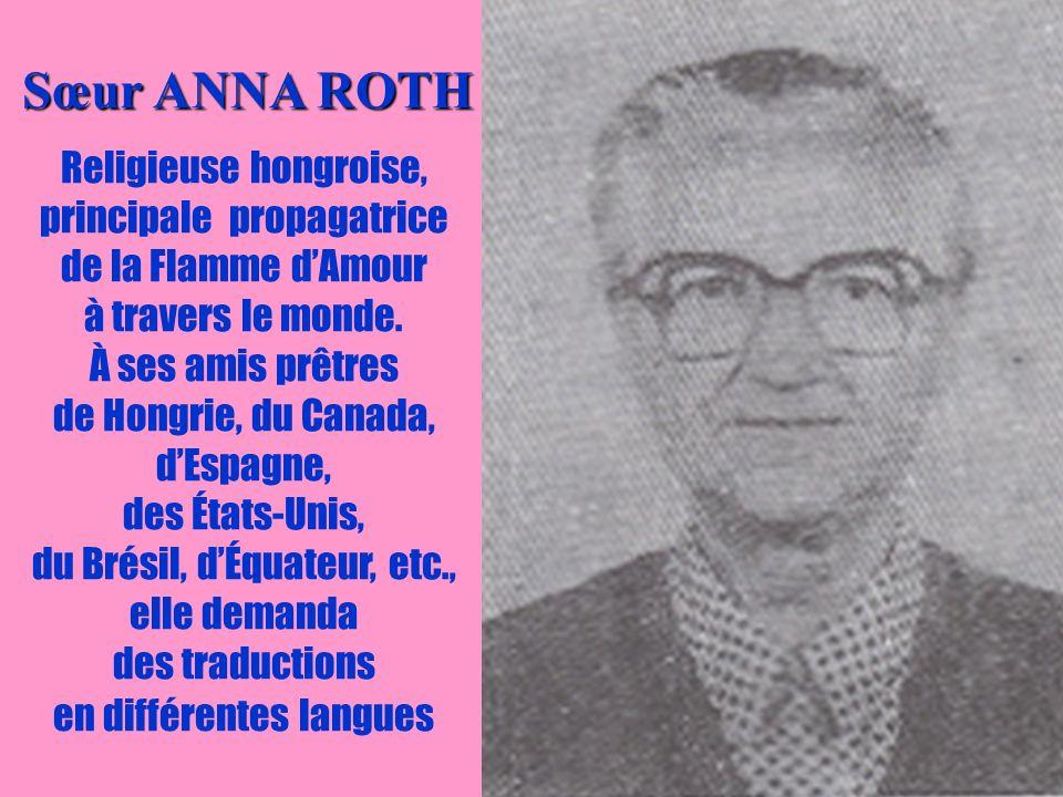 Sœur ANNA ROTH Religieuse hongroise, principale propagatrice de la Flamme d'Amour à travers le monde.