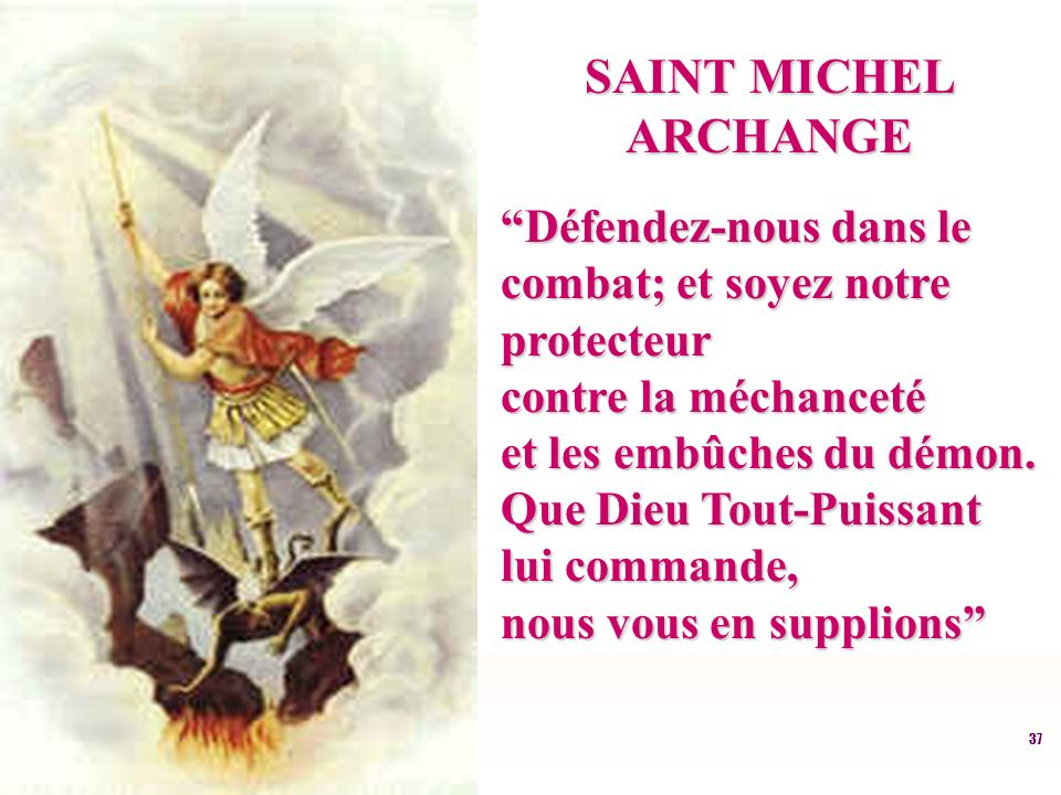 SAINT MICHEL ARCHANGE Défendez-nous dans le combat; et soyez notre