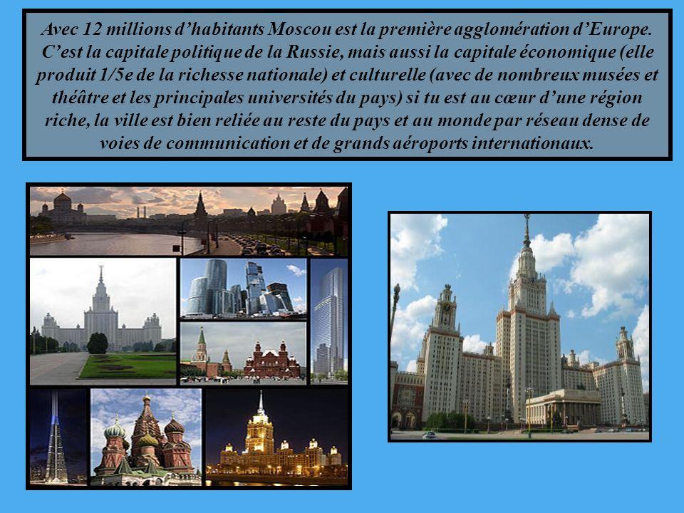 Avec 12 millions d'habitants Moscou est la première agglomération d'Europe.