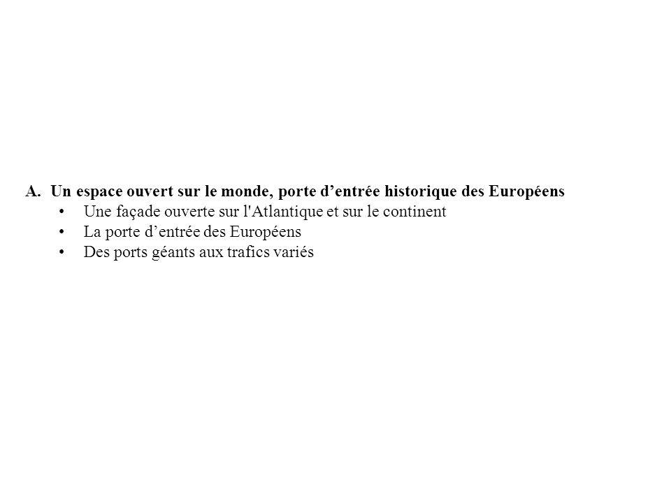 A. Un espace ouvert sur le monde, porte d'entrée historique des Européens