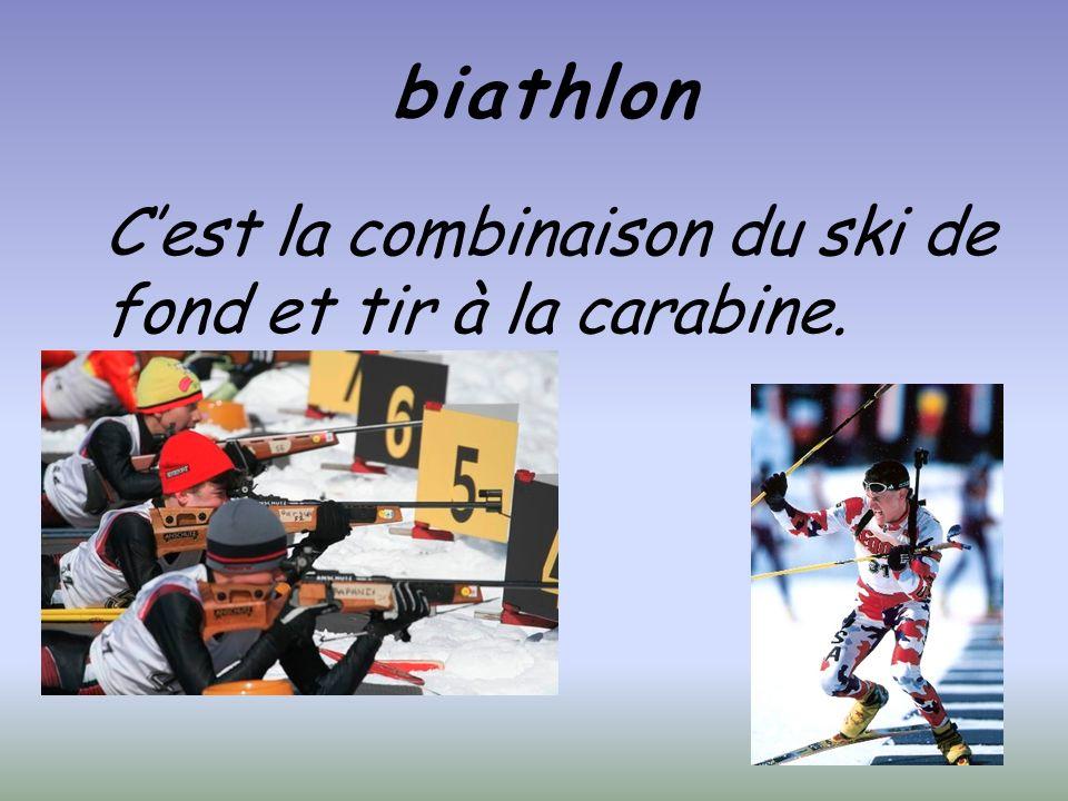 biathlon C'est la combinaison du ski de fond et tir à la carabine.
