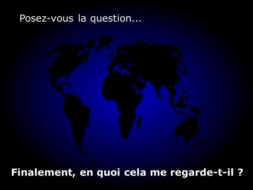 Posez-vous la question...