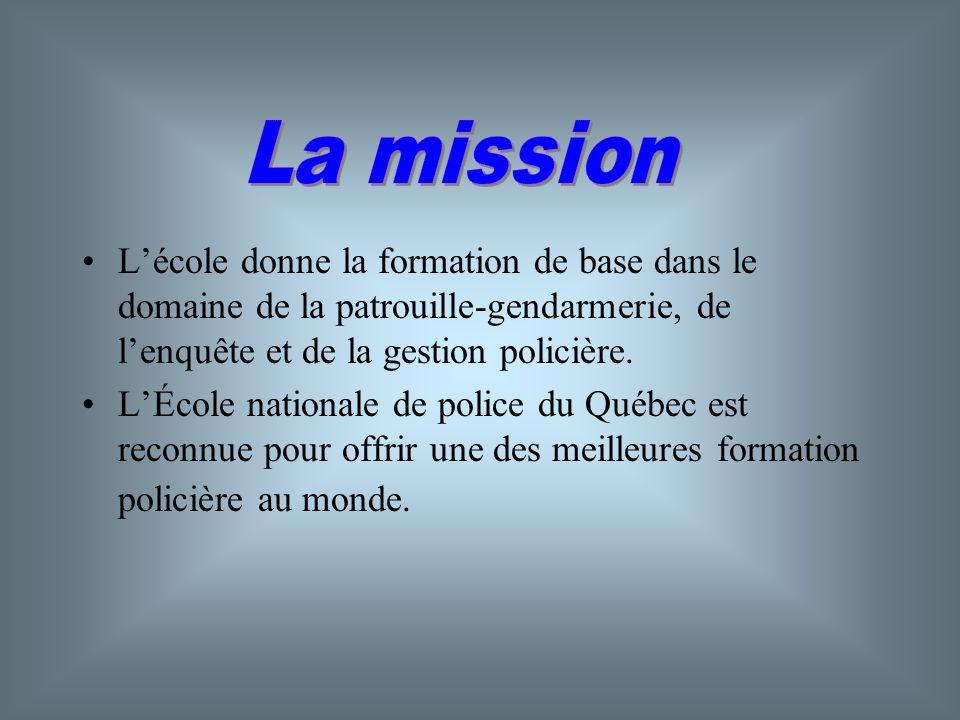 La mission L'école donne la formation de base dans le domaine de la patrouille-gendarmerie, de l'enquête et de la gestion policière.