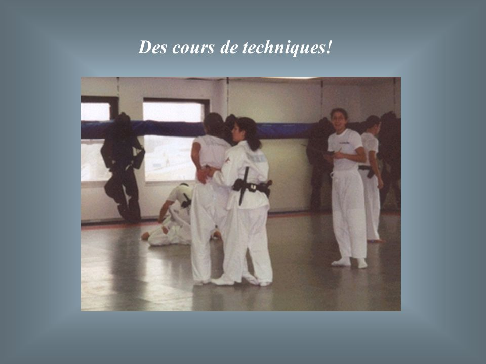 Des cours de techniques!