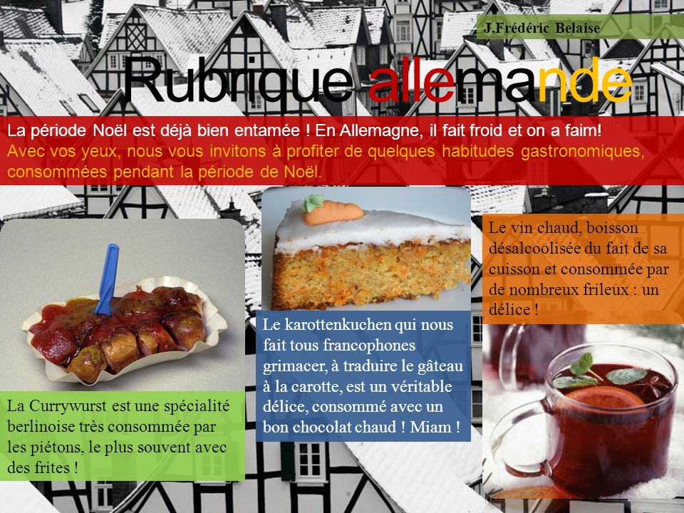 J.Frédéric Belaise Rubrique allemande. La période Noël est déjà bien entamée ! En Allemagne, il fait froid et on a faim!