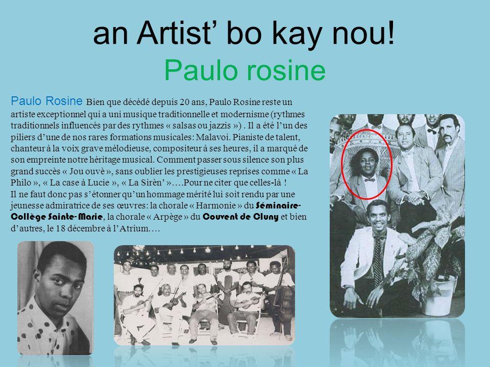 an Artist' bo kay nou! Paulo rosine