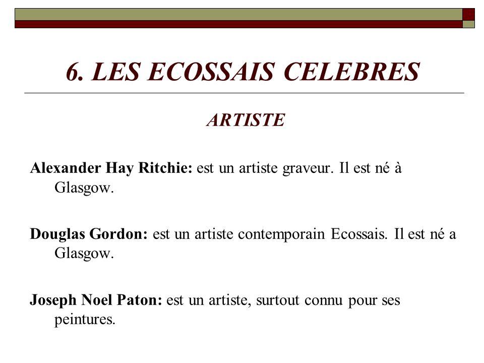 6. LES ECOSSAIS CELEBRES ARTISTE