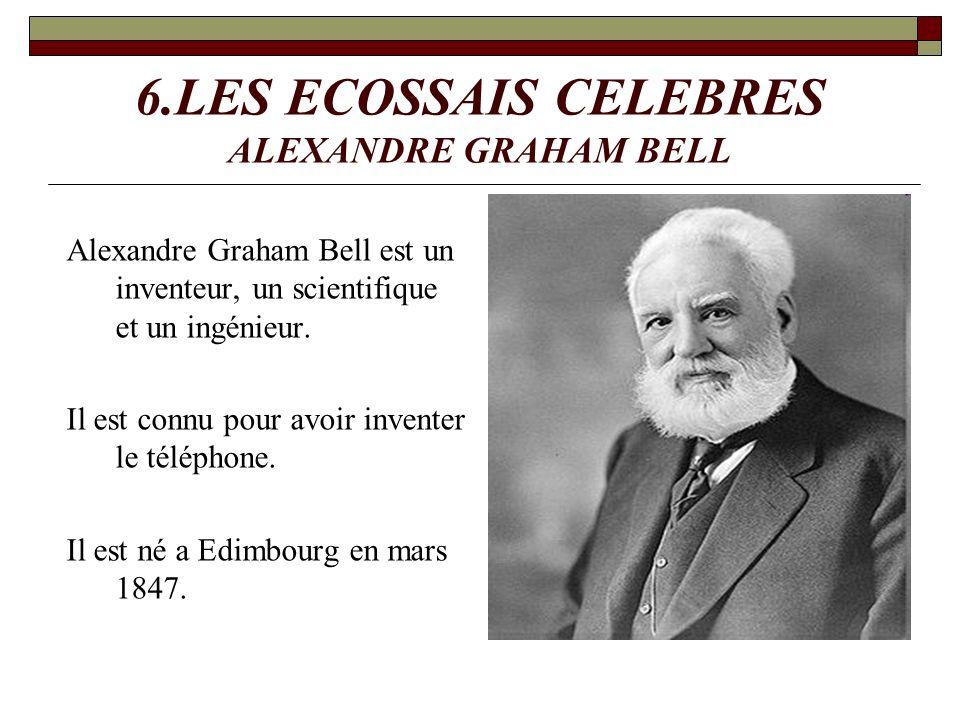 6.LES ECOSSAIS CELEBRES ALEXANDRE GRAHAM BELL