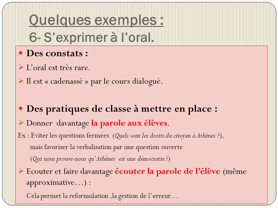 Quelques exemples : 6- S'exprimer à l'oral.