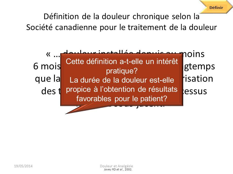 Define Définir. Définition de la douleur chronique selon la Société canadienne pour le traitement de la douleur.