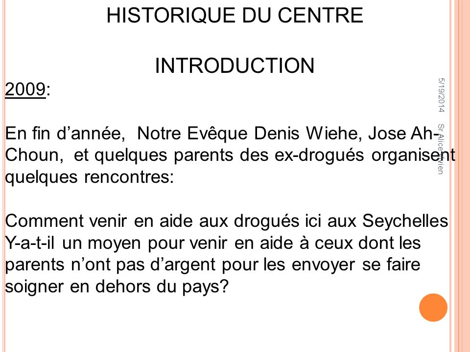 HISTORIQUE DU CENTRE INTRODUCTION 2009: