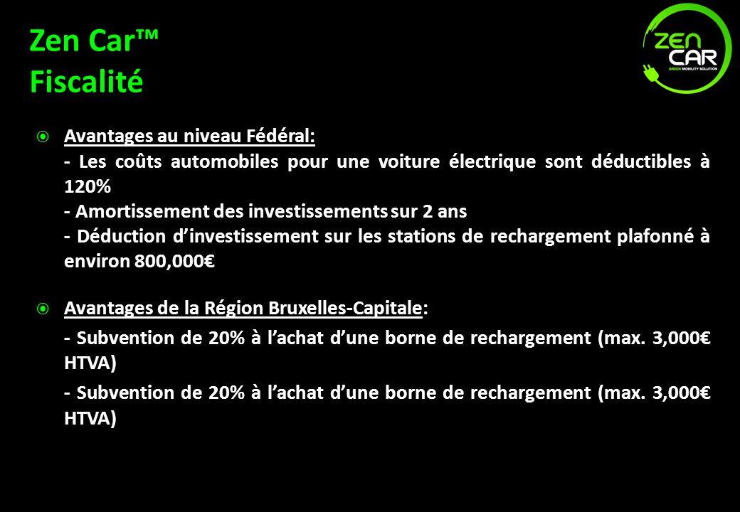 Zen Car™ Fiscalité Avantages au niveau Fédéral: