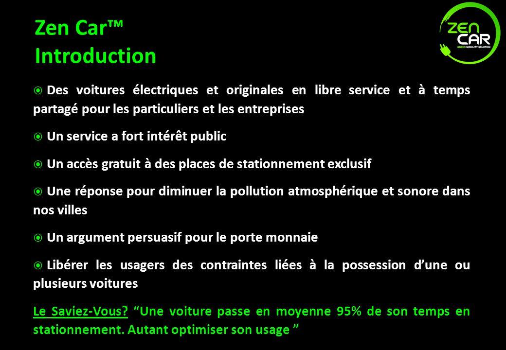 Zen Car™ Introduction Des voitures électriques et originales en libre service et à temps partagé pour les particuliers et les entreprises.