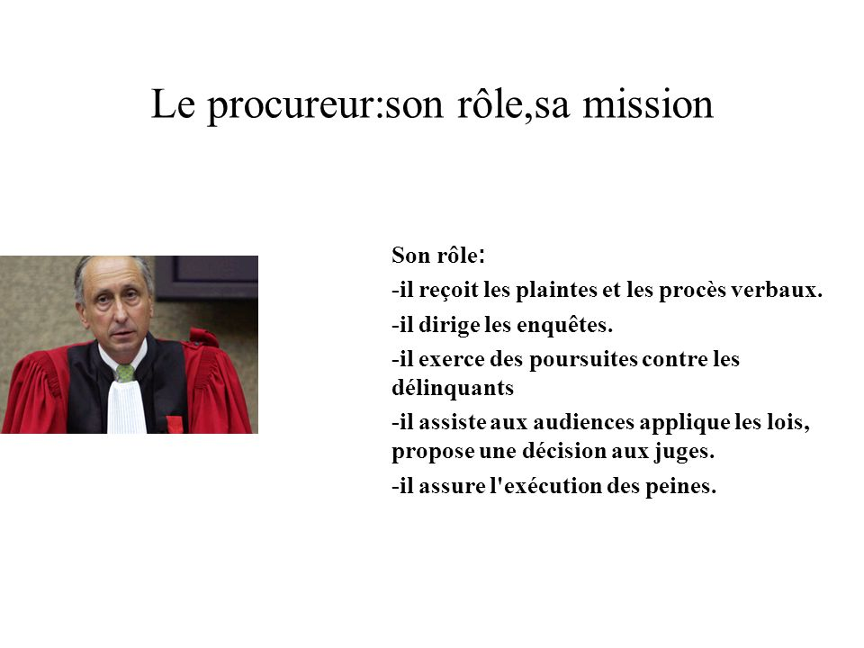 Le procureur:son rôle,sa mission