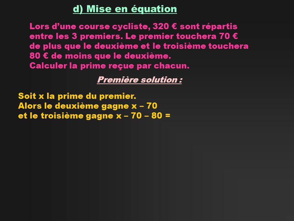 d) Mise en équation Lors d'une course cycliste, 320 € sont répartis