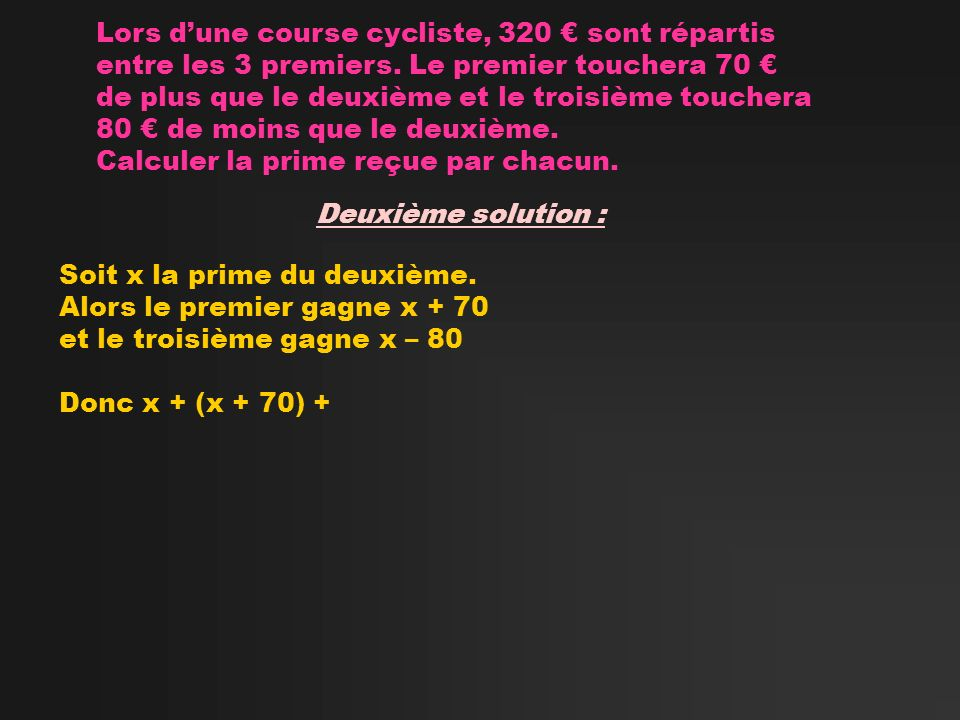 Lors d'une course cycliste, 320 € sont répartis