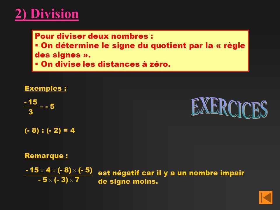 2) Division EXERCICES Pour diviser deux nombres :