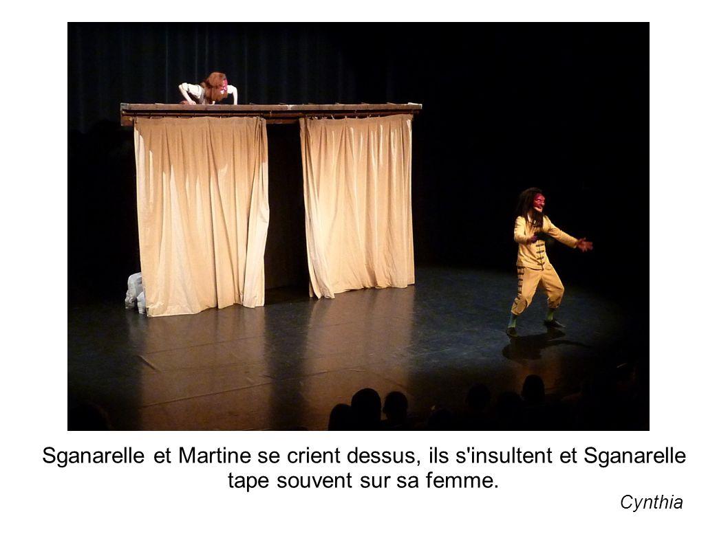 Sganarelle et Martine se crient dessus, ils s insultent et Sganarelle tape souvent sur sa femme.