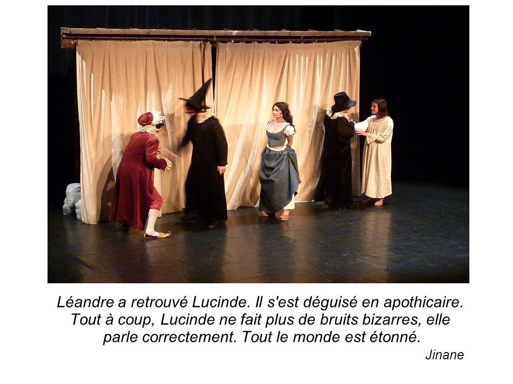Léandre a retrouvé Lucinde. Il s est déguisé en apothicaire