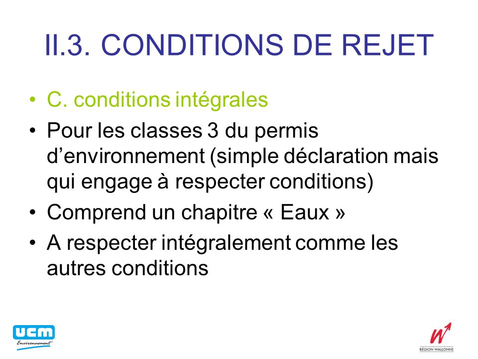 II.3. CONDITIONS DE REJET C. conditions intégrales