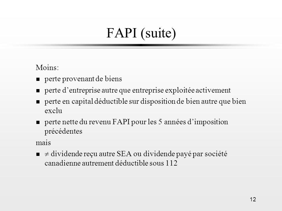FAPI (suite) Moins: perte provenant de biens