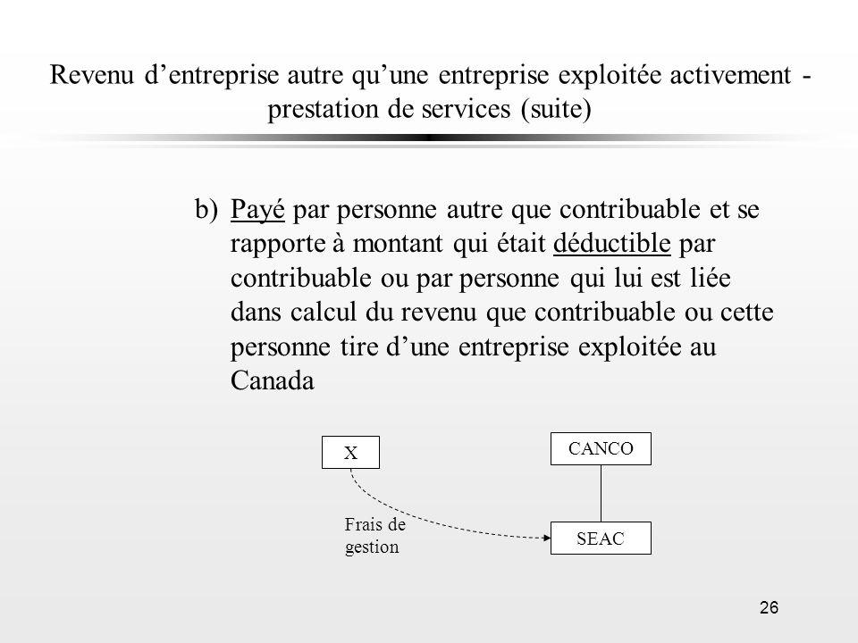 Revenu d'entreprise autre qu'une entreprise exploitée activement - prestation de services (suite)