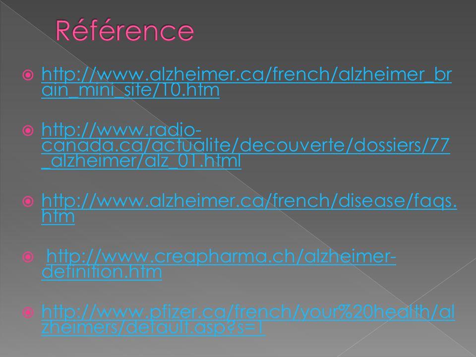Référence http://www.alzheimer.ca/french/alzheimer_brain_mini_site/10.htm.