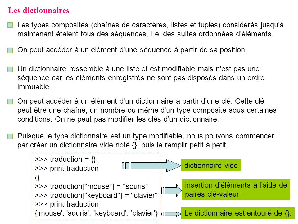 Les dictionnaires Les types composites (chaînes de caractères, listes et tuples) considérés jusqu'à.