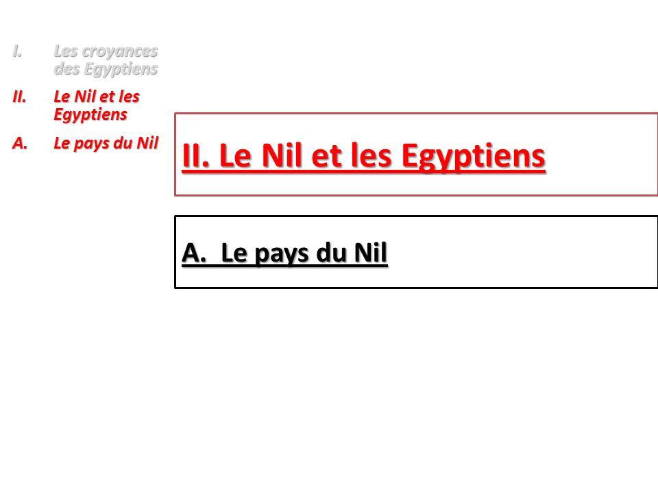 II. Le Nil et les Egyptiens