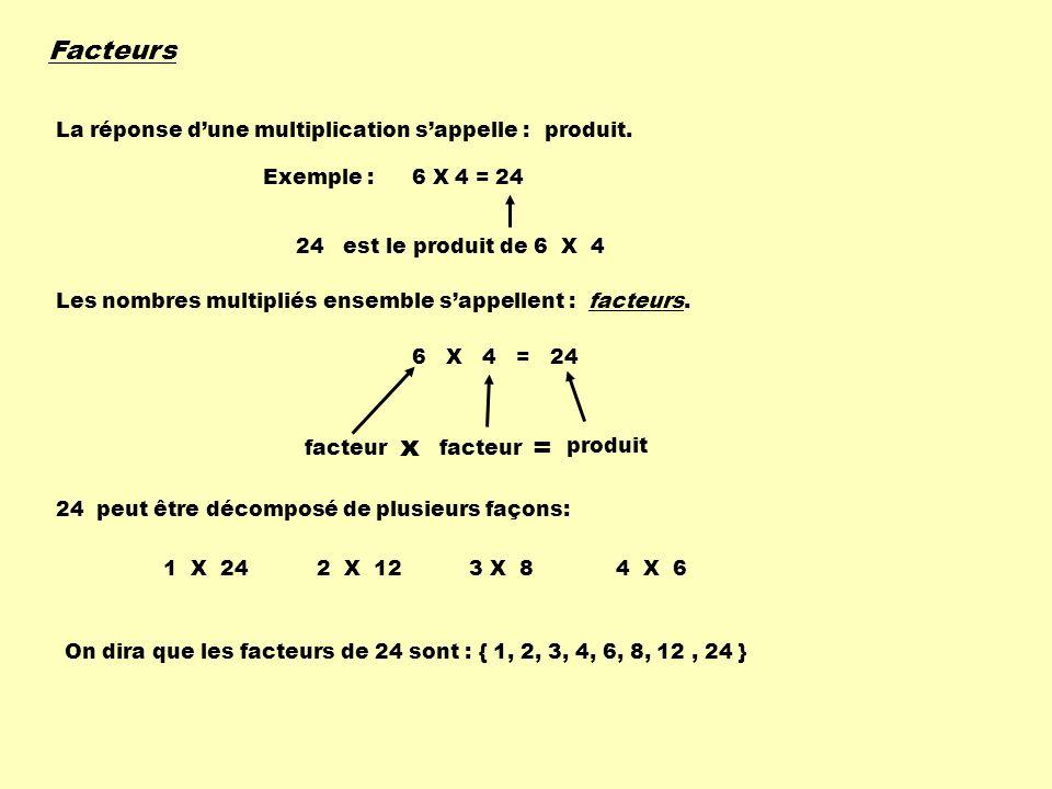 x = Facteurs La réponse d'une multiplication s'appelle : produit.
