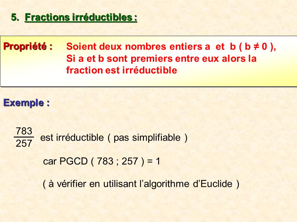Fractions irréductibles :