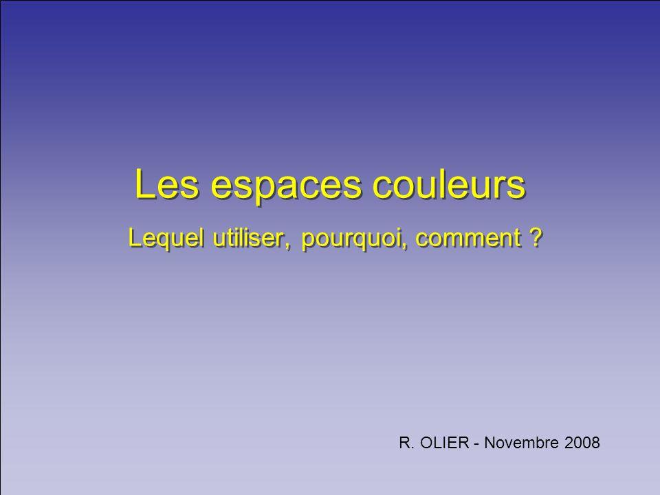 Les espaces couleurs Lequel utiliser, pourquoi, comment